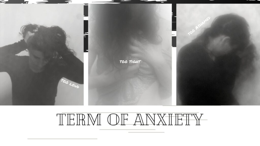 Terms Of Anxiety - too loud, too tight, too ashamed