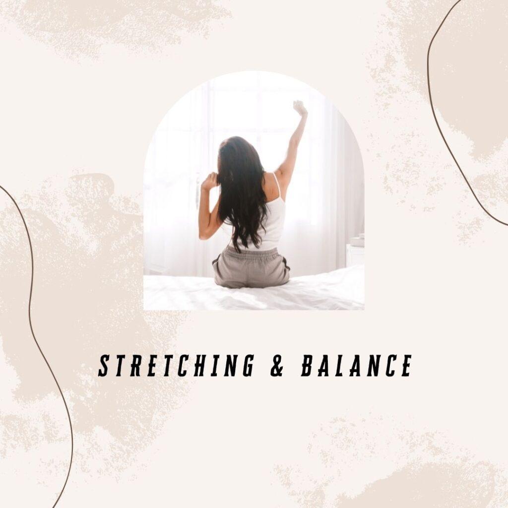 3. Stretching & Balance