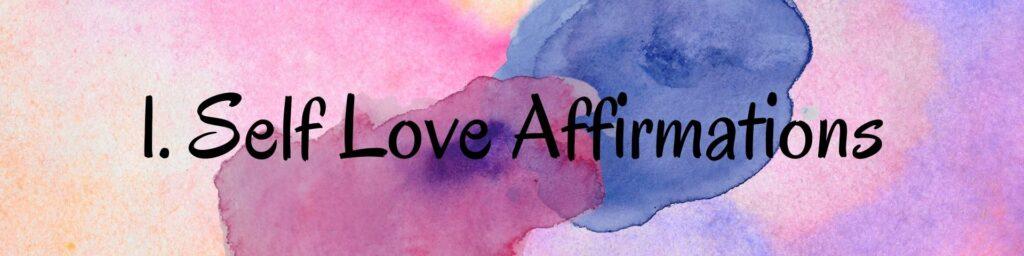 1. Self Love Affirmations