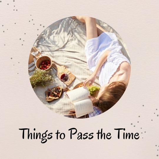 2. Things to pass the time