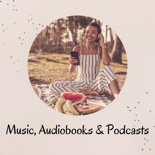 6. Music, Audiobooks & Podcasts