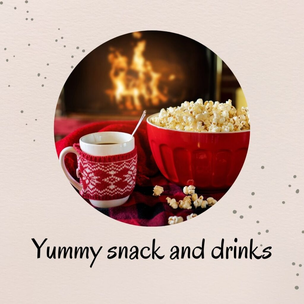2. Have some yummy snack and drinks