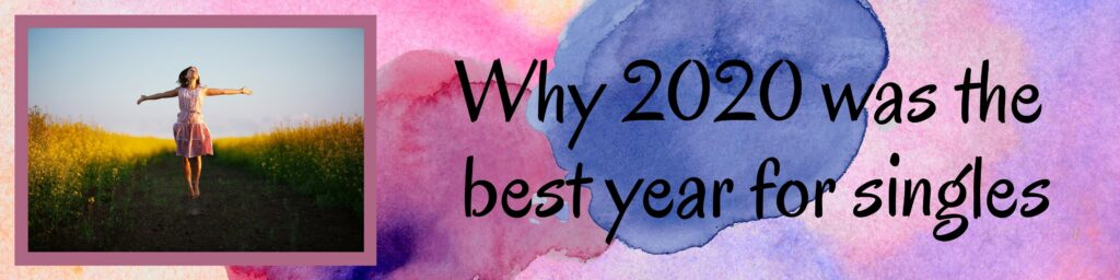 Why 2020 was the best year for singles: