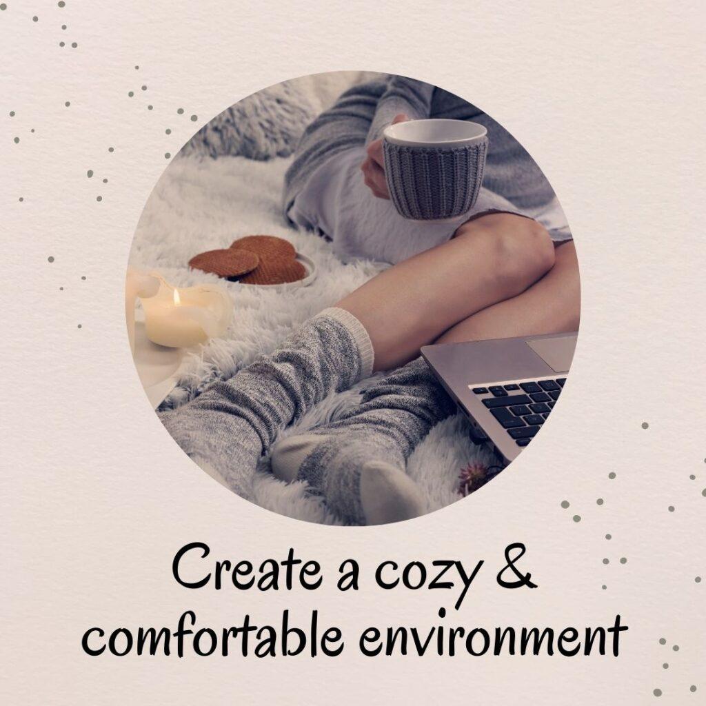 3. Create a comfortable environment