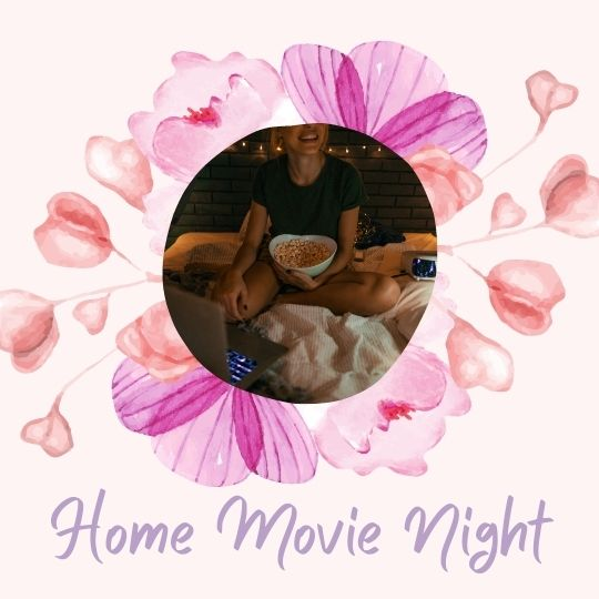 3. Home Movie Night (during COVID)