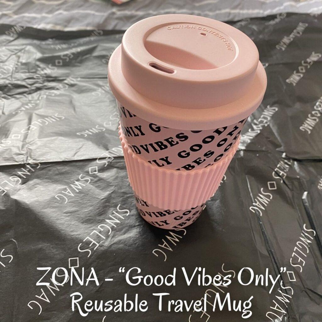 """ZONA - """"Good Vibes Only"""" Reusable Travel Mug"""