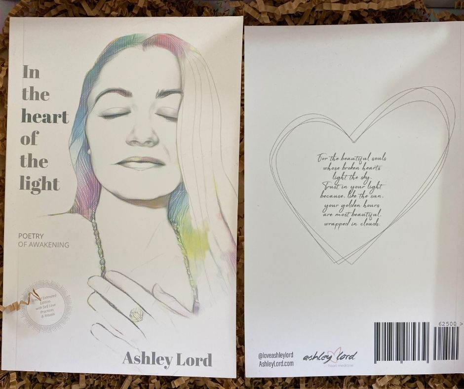 In the Heart of the Light; Poetry of Awakening, by Ashley Lord | WWW.ASHLEYLORD.COM | $17.99
