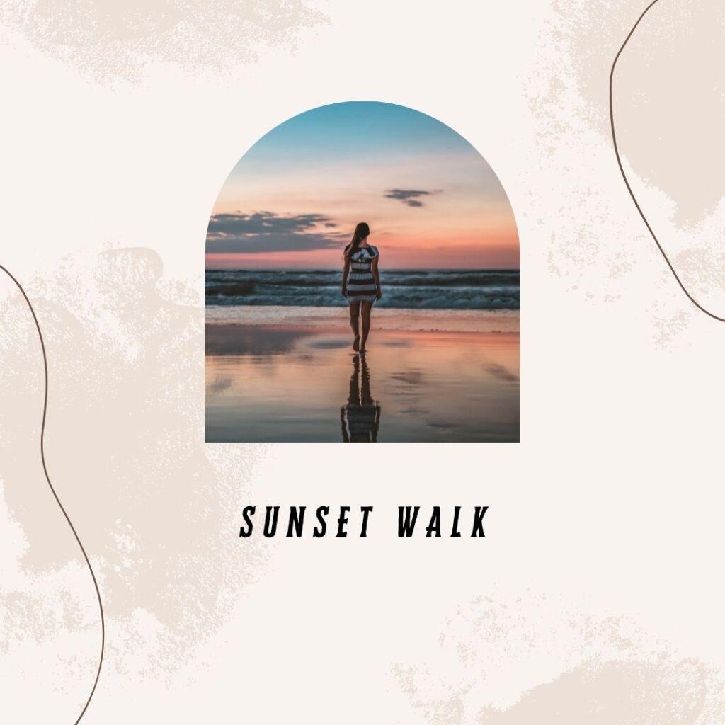 11. Sunset Walk