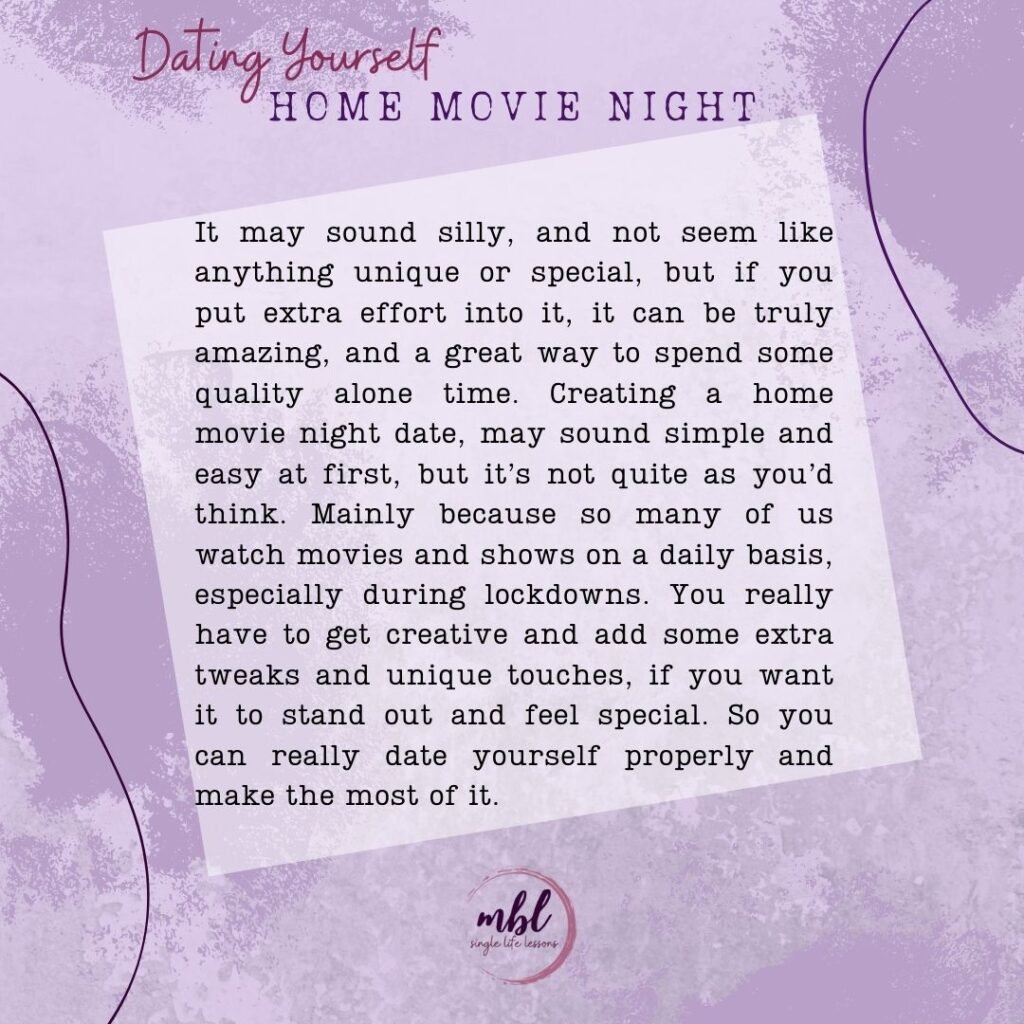 How to create a perfect home alone movie date night for yourself, in five simple and easy steps - from the comfort of your own home.